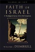 Faith of Israel A Theological Survey of the Old Testament