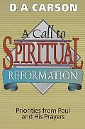 Call to Spiritual Reformation Priorities from Paul and His Prayers