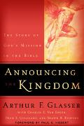 Announcing the Kingdom The Story of God's Mission in the Bible