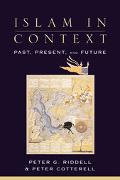 Islam in Context Past, Present, and Future