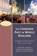 Changing Face of World Missions Engaging Contemporary Issues And Trends