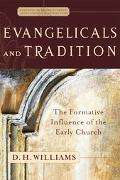 Evangelicals And Tradition The Formative Influence Of The Early Church
