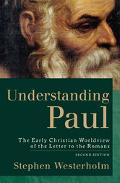 Understanding Paul The Early Christian Worldview of the Letter to the Romans