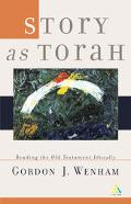 Story As Torah Reading Old Testament Narrative Ethically