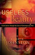 Useless Beauty Ecclesiastes Through The Lens Of Contemporary Film