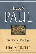 Apostle Paul His Life And Theology