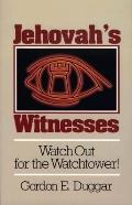 Jehovah's Witnesses: Watch out for the Watchtower! - Gordon E. Duggar - Paperback