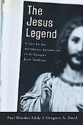 Jesus Legend A Case for the Historical Reliability of the Synoptic Jesus Tradition