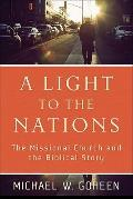 Light to the Nations : The Missional Church and the Biblical Story