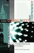 Whose Community? Which Interpretation?: Philosophical Hermeneutics for the Church (The Churc...