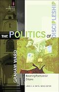 Politics of Discipleship, The: Becoming Postmaterial Citizens (The Church and Postmodern Cul...