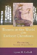 Women in the World of the Earliest Christians: Illuminating Ancient Ways of Life
