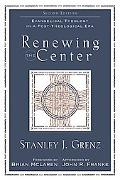 Renewing the Center Evangelical Theology in a Post-Theological Era