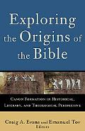 Exploring the Origins of the Bible: Canon Formation in Historical, Literary, and Theological...