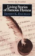 Living Stories of Famous Hymns