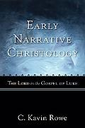 Early Narrative Christology: The Lord in the Gospel of Luke