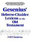 Hebrew-Chaldee Lexicon to the Old Testament: Numerically Coded to Strong's Exhaustive Concor...