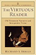 Virtuous Reader, The: Old Testament Narrative and Interpretive Virtue (Studies in Theologica...