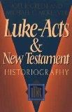 Luke-Acts and New Testament Historiography (Ibr Bibliographies)