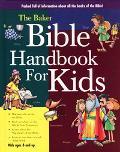 The Baker Bible Handbook for Kids