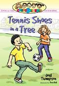 Tennis Shoes in a Tree & Other Stories That Teach Christian Values