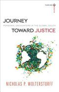 Journey Toward Justice : Personal Encounters in the Global South