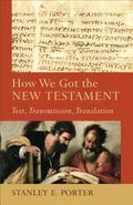 How We Got the New Testament : Text, Transmission, Translation