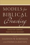 Models for Biblical Preaching : Expository Sermons from the Old Testament