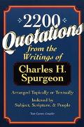 2,200 Quotations From the Writings of Charles H. Spurgeon  Arranged Topically or Textually a...