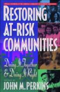 Restoring At-Risk Communities Doing It Together and Doing It Right