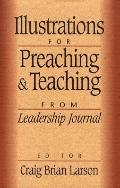 Illustrations for Preaching and Teaching: From Leadership Journal - Craig Brian Brian Larson...