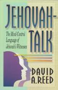 Jehovah-Talk: The Mind-Control Language of Jehovah Witnesses
