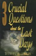 3 Crucial Questions about the Last Days - Daniel J. Lewis - Paperback