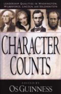 Character Counts Leadership Qualities in Washington, Wilberforce, Lincoln, Solzhenitsyn