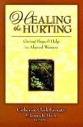 Healing the Hurting: Giving Hope & Help to Abused Women - Catherine Clark Kroeger - Paperback
