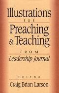 Illustrations for Preaching and Teaching: From Leadership Journal