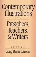 Contemporary Illustrations for Preachers, Teachers, and Writers