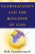 Globalization and the Kingdom of God - Bob Goudzwaard - Paperback
