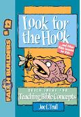 Look for the Hook . . . And Other Bible Lessons for Kids