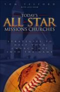 Today's All-Star Missions Churches Strategies to Help Your Church Get into the Game