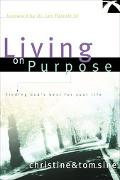 Living on Purpose Finding God's Best for Your Life