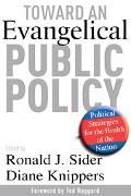 Toward An Evangelical Public Policy Political Strategies For The Health Of The Nations