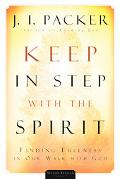 Keep In Step With The Spirit Finding Fullness In Our Walk With God