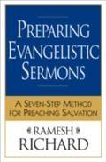 Preparing Evangelistic Sermons A Seven-step Method for Preaching Salvation