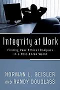 Integrity at Work Finding Your Ethical Compass in a Post-enron World