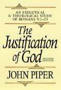 Justification of God An Exegetical and Theological Study of Romans 9 1-23