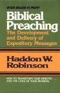 Biblical Preaching The Development and Delivery of Expository Messages