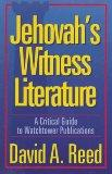 Jehovah's Witness Literature: A Critical Guide to Watchtower Publications