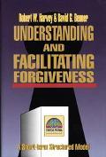 Understanding and Facilitating Forgiveness - David G. Benner - Hardcover