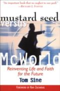 Mustard Seed Vs. McWorld Reinventing Life and Faith for the Future